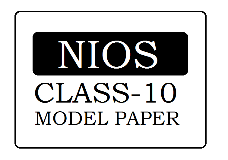 NIOS Board 10th Class Model Paper 2020