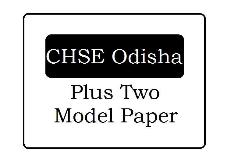 CHSE Odisha +2 Model Paper 2021