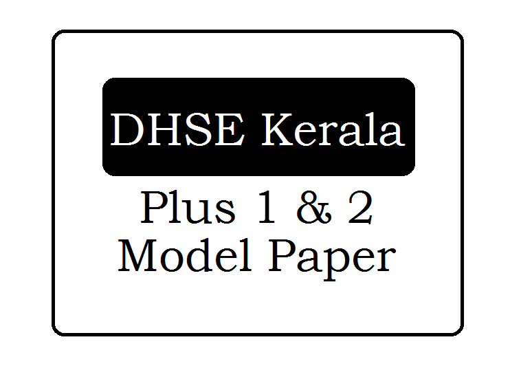 DHSE Kerala Plus 1 & Plus 2 Model Paper 2020 Download