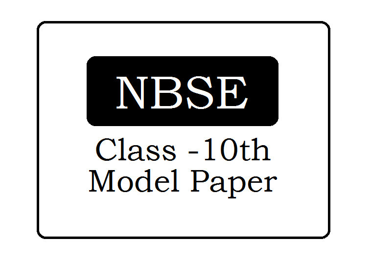 NBSE 10th Model Paper 2021