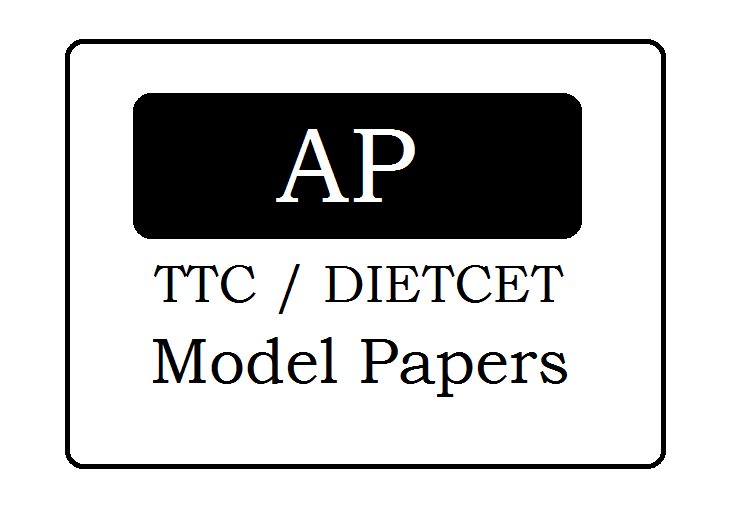 AP DIETCET / TTC Model Papers 2021